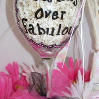 Painted Wine Glass Birthday Not a Day Over Fabulous Hand Painted Wine Glass Birthday Painted Wine Glass the Perfect Diva Birthday Gift