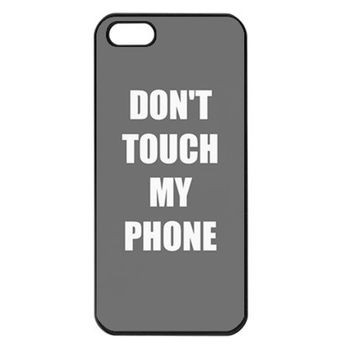 Don't Touch My Phone iPhone Case Cover 5s, 5C, 4/4S Grey, Black, Teal, White