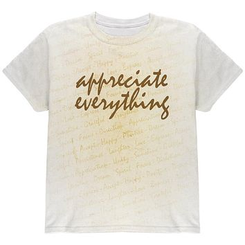 Inspirational Words Appreciate Everything All Over Youth T Shirt