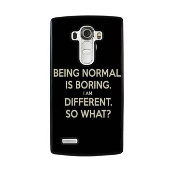 NORMAL IS BORING QUOTES LG G4 Case Cover