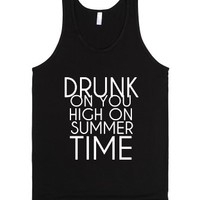 Drunk On You High On Summer Time-Unisex Black Tank