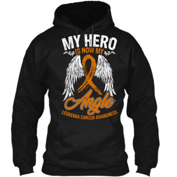 My Hero Is Now My Angel Leukemia Cancer Awareness T-shirt Pullover Hoodie 8 oz