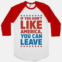 If You Don't Like America You Can Leave