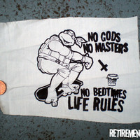 No Gods No Masters No Bedtimes LIFE RULES ninja turtles skateboard patch