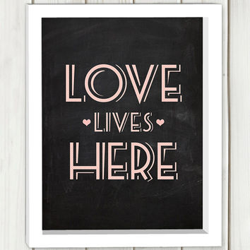 Love lives here printable art, DIGITAL FILE, typography print, wall art, home decor,inspirational quote,typographic print