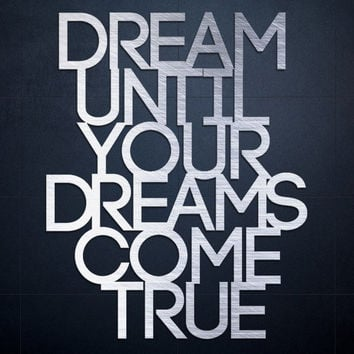 Dream Metal Wall Art Quote