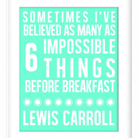 Printable Poster: 6 Impossible Things - Lewis Carroll Quote - Vertical 8x10 - Digital Wall Art - Printable Art - Literary