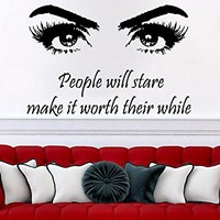 People will stare make it worth their while Wall Decal Quote Beauty Salon Decor Eyes Makeup Cosmetic Hairdressing Wall Decals Interior C531