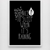Nice to sleep when it's raining quote poster print, Typography Posters, Home wall decor, Motto, Handwritten, Digital, Giclee, A3 poster