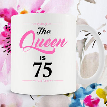 Funny Birthday Mug 75th Birthday Gift For Women 75th Bday Gift Ideas For Her Birthday Coffee Mug Coffee Cup 75 Years Old Ceramic Mug - BG265