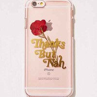 Thanks But Nah iPhone 7/6 Case - Urban Outfitters