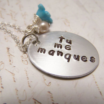 Tu Me Manques. French Necklace. You are Missing from Me. I Miss You