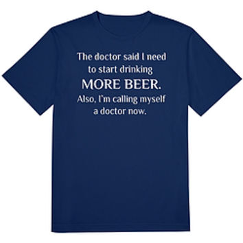 Dr. Said More Beer Tee