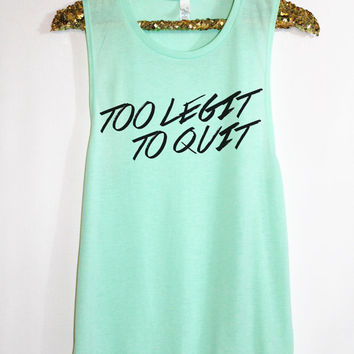 Too Legit To Quit Tank Top. Woman's Muscle Tank. Bride tank. Running Tank. Crossfit Tank Top.