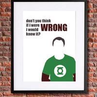 "Big Bang Theory - Sheldon Cooper  | 8x10 Instant Download Printable Art | ""...think if I were wrong, I would know it?"" Sheldon Quote"