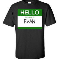 Hello My Name Is EVAN v1-Unisex Tshirt