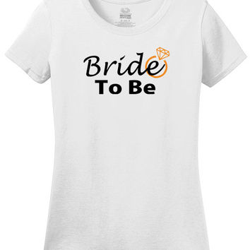 Bride To Be with Engagement Ring graphic, bride to be, Engagement announcement, new bride, engaged, bride tshirt, gift for bride