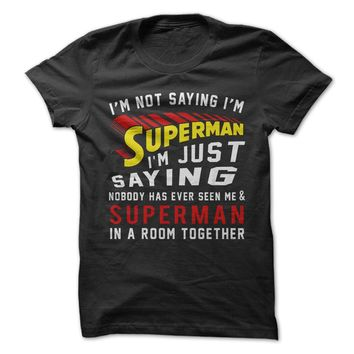 I'm Not Saying I'm Superman