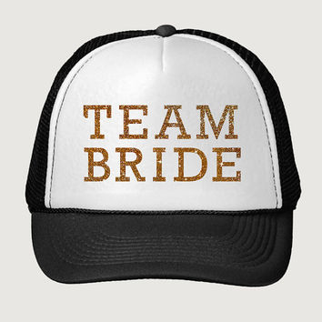 Glitter Print! Team Bride, Trucker Hat, Bachelorette Party Trucker Hat, Bridal Party Trucker Hat, Baseball Hat, One Size Fits Most