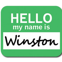 Winston Hello My Name Is Mouse Pad