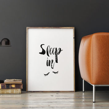 "PRINTABLE Art"" Sleep In,Inspirational Print,Hand Lettering,Best Words,Typography Poster,Wall Art,Modern Room Decor,Bedroom Decor,Nursery Art"