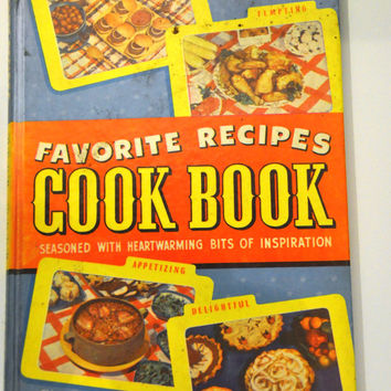 Vintage Cookbook. Lora Lee Parrott's Favorite Recipes Cook Book. Seasoned With Heartwarming Bits of Inspiration. B&W Photographs. 1951.