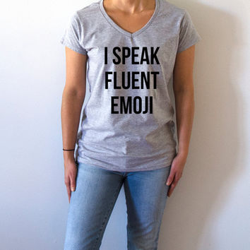 I speak fluent emoji V-neck T-shirt For Women fashion top cute sassy womens gifts slogan  saying tees slogant humor quote funny tees girls