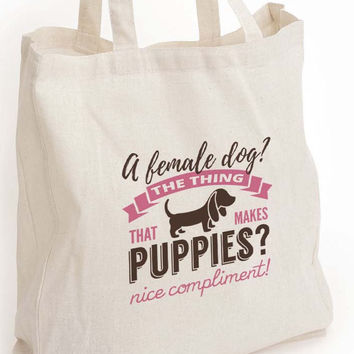"Kimmy Schmidt quote eco tote bag ""the thing that makes puppies"" Dog lover gift"