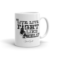 """Live. Live. Fight Like Hell."" (Stuart Scott) 11oz. Coffee Mug - Supporting the American Cancer Society"