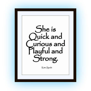 She is quick and curious,Kate spade sayings, quotes art word decal, Printable vanity Wall decor, decals, feminine, Inspirational happy quote