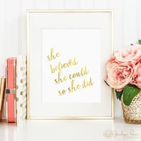 She believed she could so she did, printable wall art, faux gold foil, nursery decor, office decor, art for home (digital download - JPG)