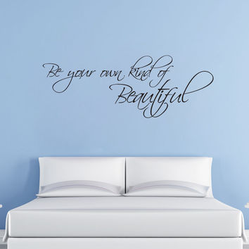 Vinyl Wall Decal Sticker Be Your Own Kind of Beautiful #875