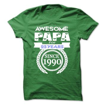 Awesome Papa for 25 years