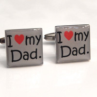 I Love My Dad Cufflinks, Husband Cufflinks, Men's Cuff Links, Wedding Cuff Links, Father's Day