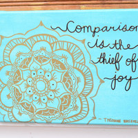 Comparison Is The Thief Of Joy Canvas Quote Art