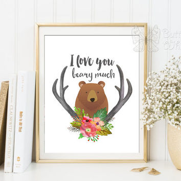 I love you beary much printable nursery room wall decoration kids room decor nursery prints teddy bear prints nursery quotes nursery art