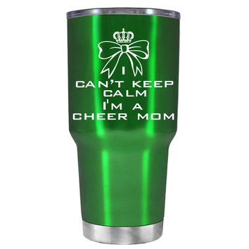 Can't Keep Calm, I'm a Cheer Mom on Translucent Green 30 oz Tumbler Cup