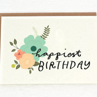 Happiest Birthday - Floral - Birthday Card