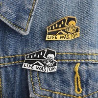 """LIFE WAS OK"" Enamel Pins"