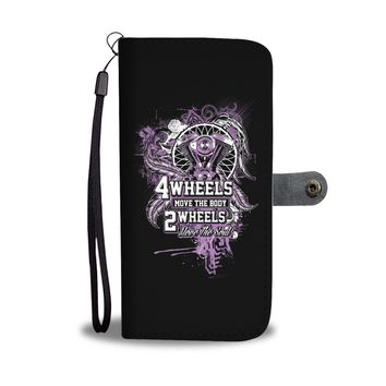 4 Wheels Move The Body, 2 Wheels Move The Soul Wallet Phone Case
