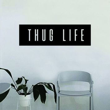 Thug Life Rectangle Quote Wall Decal Sticker Bedroom Living Room Vinyl Art Home Sticker Decoration Decor Teen Nursery Inspirational Funny Tupac 2pac Rap Hip Hop Music Lyrics