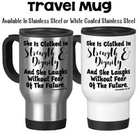 Travel Mug, She Is Clothed In Strength And Digntity Proverbs 31:25 Bible Verse Christian Gift Christian Woman, Stainless Steel, 14 oz