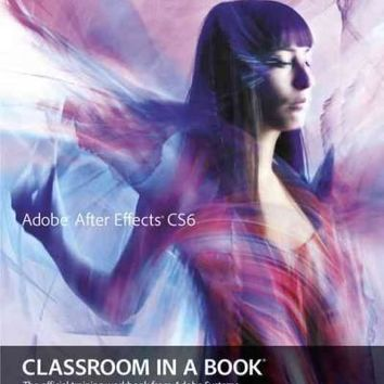 Adobe After Effects Cs6 Classroom in a Book (Classroom in a Book)
