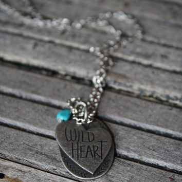 Wild necklace, wild heart necklace, turquoise necklace, free spirit necklace, boho necklace, silver necklace, quote necklace, wild at heart