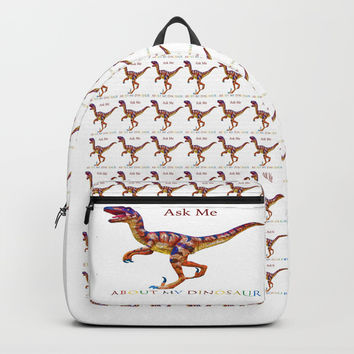 Ask Me About My Dinosaur Backpack by Lena Owens/OLenaArt