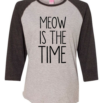 Meow is the Time Funny Cat Top Ladies LA Tee Baseball jersey cat T Shirt Fashion Top