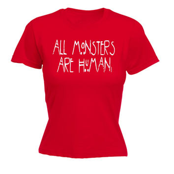 123t USA Women's All Monsters Are Human Funny T-Shirt
