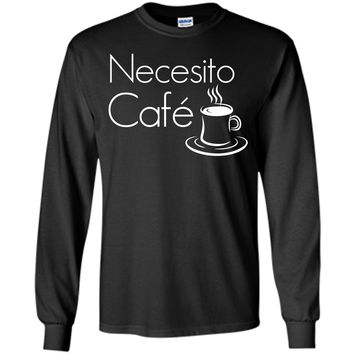 Necesito Cafe Funny Coffee Lovers Spanish T-shirt T-Shirt