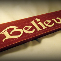 Christmas Sign - Believe Sign - Rustic Christmas Decor Shelf Sitter