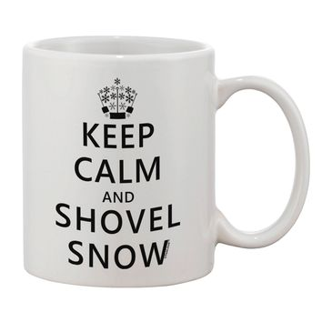 Keep Calm and Shovel Snow Printed 11oz Coffee Mug